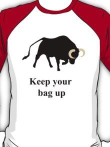 Keep your bag up T-Shirt
