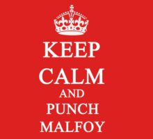 KEEP CALM & PUNCH MALFOY by ludlowghostwalk