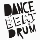 Beat Of My Drum (Black) by unstoppabls