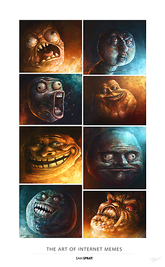 The Art of Internet Memes - by Sam Spratt by SamSpratt