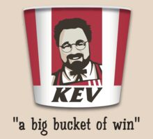 A Big Bucket of Kev by actualchad