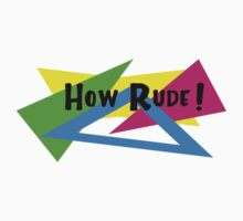 How Rude by waywardtees