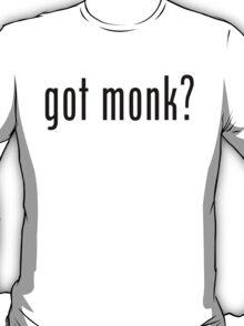 Got Monk? T-Shirt