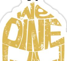Tonight we dine in HELL!! Sticker