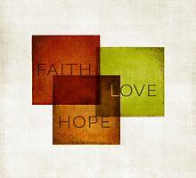 Faith, Hope, Love I by Dallas Drotz