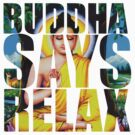 Buddha Says Relax by LJKennedy
