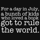A Bunch of Kids Who Loved a Book Got to Rule the World. by inkandstardust