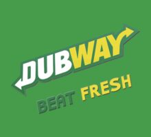 Dubway Beat Fresh by ludlowghostwalk