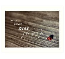 Never Ever... Art Print