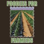 Foodies for Farmers by evisionarts