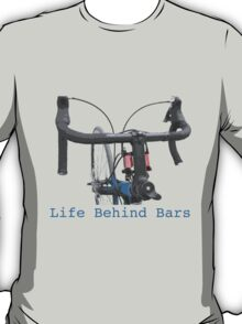 Cycling: a life behind bars T-Shirt