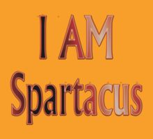 I am Spartacus by TOM HILL - Designer