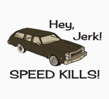 Hey Jerk Speed Kills by waywardtees