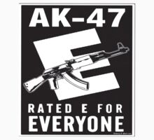 AK47 E RATED FOR EVERYONE  by PetePhamous