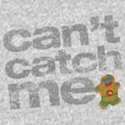 can't catch me 1.0 by theTeeLady