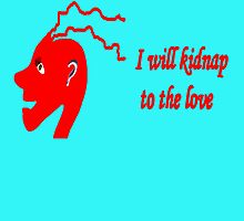 I will kidnap to the love 3 by Meli Criado