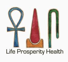 Life Prosperity Health by Aakheperure