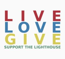 Live Love Give by Lighthouse Project