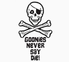 Goonies Never Say Die (Black T-Shirt Text & Sticker) by PopCultFanatics