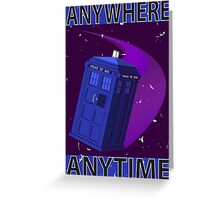 The TARDIS, Anywhere, Anytime TRAVEL POSTER Greeting Card