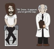 "Get Him to the Greek - Aldous Snow "" Mr. Snow, It Appears You've Got The Clap"" by AlexNoir"