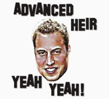 Advanced Heir... Yeah Yeah! - Prince William by Brother Adam