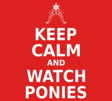 Keep Calm and Watch Ponies - White Text Kids Clothes