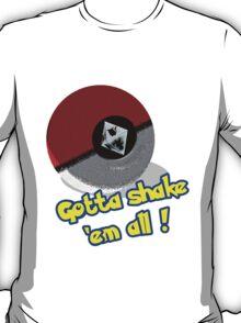 Gotta Shake 'em All T-Shirt