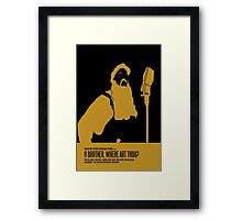 O Brother Where Art Thou Poster Framed Print