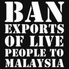 Ban Exports of Live People - White by craigm
