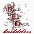Read, Eat, Dream Red Bubbles... by Qnita