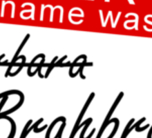 Her name was Brahbrah Sticker