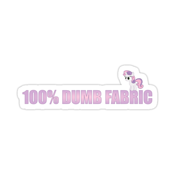 100% Dumb Fabric by phyrjc2