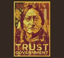 Trust The Government Sitting Bull T-Shirt