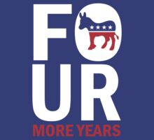 Womens Four More Years Democrat Shirt by ObamaShirt
