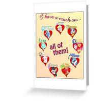 I have a crush on... all of them! - Poster, part 2 Greeting Card