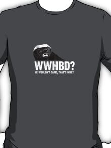 WWHBD - white text T-Shirt