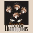 We are the champignons by DocMiguel