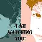 I am watching you! by Jasna