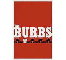 The Burbs Photographic Print