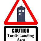 Caution Tardis Landing Area by PopCultFanatics