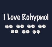 I ♥ Rohypnol by Tim Topping