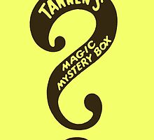 Tannen's Magic Mystery Box by Phil South