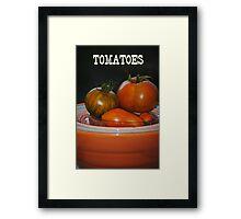 Home Grown Tomatoes Framed Print