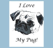 I Love My Pug! T-Shirt or Hoodie Kids Clothes