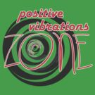 Positive Vibrations ZONE by Dominika Aniola