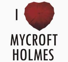 I love Mycroft Holmes by Margaret Wickless