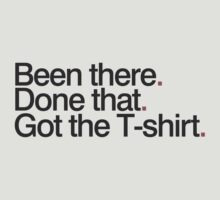 Been there, done that. Got the T-shirt. by Animenace