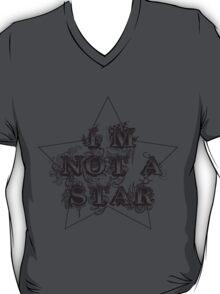 I'm Not A Star T-Shirt