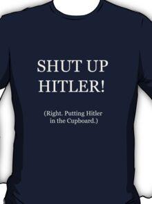 Shut Up Hitler! T-Shirt